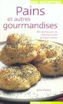 Couverture du livre « Pains Et Autres Gourmandises » de Anne Sheasby aux éditions Grund