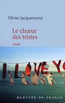 Couverture du livre « Le choeur des tristes » de Olivier Jacquemond aux éditions Mercure De France