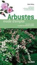 Couverture du livre « Arbustes ; mode d'emploi » de Didier Willery aux éditions Eugen Ulmer