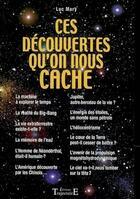 Couverture du livre « Ces découvertes que l'on nous cache » de Luc Mary aux éditions Trajectoire