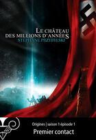 Couverture du livre « Origines saison 1 t.1 ; premier contact » de Stephane Przybylski aux éditions Le Belial