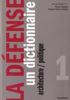 Couverture du livre « La Défense, un dictionnaire ; architecture/politique » de Pierre Chabard et Virginie Picon-Lefebvre aux éditions Parentheses