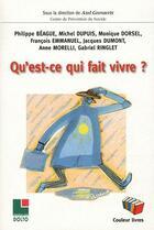 Couverture du livre « Qu'Est Ce Qui Fait Vivre » de Collectif aux éditions Couleur Livres
