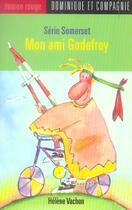 Couverture du livre « Mon Ami Godefroy » de Helene Vachon aux éditions Heritage - Dominique Et Compagnie