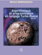 Couverture du livre « Algorithme et programmation en langage Turbo-Pascal » de Michel Murgulescu aux éditions Loze-dion Editeur