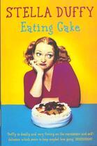 Couverture du livre « Eating Cake » de Stella Duffy aux éditions Hodder And Stoughton Digital