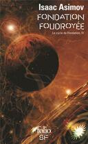 Couverture du livre « Fondation foudroyée ; le cycle de fondation t.4 » de Isaac Asimov aux éditions Gallimard