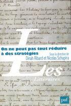 Couverture du livre « On ne peut pas tout réduire à des stratégies » de Nicolas Schapira et Dinah Ribard aux éditions Puf