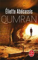 Couverture du livre « Qumran » de Eliette Abecassis aux éditions Lgf
