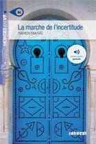 Couverture du livre « La marche de l'incertitude » de Yamen Manai aux éditions Didier