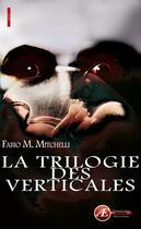 Couverture du livre « La trilogie des Verticales » de Fabio M. Mitchelli aux éditions Ex Aequo