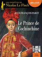 Couverture du livre « Le prince de cochinchine » de Jean-Francois Parot aux éditions Audiolib