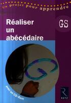 Couverture du livre « Réaliser un abécédaire ; grande section » de Elisabeth Tresallet aux éditions Retz