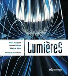 Couverture du livre « Lumières » de Jean Audouze et Michel Menu et Costel Subran aux éditions Edp Sciences