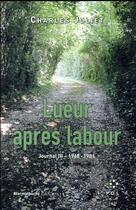 Couverture du livre « Lueur après labour, journal III - 1968-1981 » de Charles Juliet aux éditions P.o.l