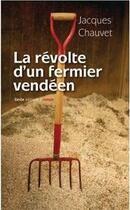 Couverture du livre « La révolte d'un fermier vendéen » de Jacques Chauvet aux éditions Geste