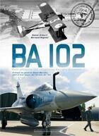 Couverture du livre « BA 102 ; base aérienne 102