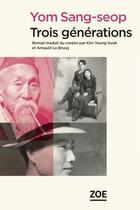 Couverture du livre « Trois générations » de Yom Sang-Seop aux éditions Zoe