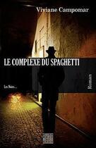 Couverture du livre « Le complexe du spaghetti » de Viviane Campoma aux éditions D'un Noir Si Bleu
