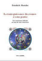 Couverture du livre « La toute-puissance du cosmos à votre portée » de Friedrich Hertzler aux éditions Unicite