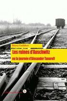 Couverture du livre « Les ruines d'Auschwitz ; ou la journée d'Alexander Tanaroff » de Thierry Guilabert aux éditions Editions Libertaires