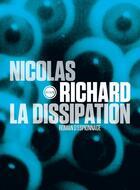 Couverture du livre « La dissipation » de Nicolas Richard aux éditions Inculte