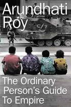 Couverture du livre « The Ordinary Person's Guide to Empire » de Arundhati Roy aux éditions Flamingo