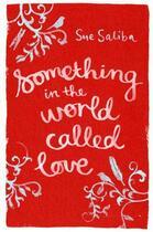 Couverture du livre « Something in the World Called Love » de Saliba Sue aux éditions Penguin Books Ltd Digital