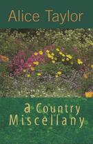 Couverture du livre « A Country Miscellany » de Alice Taylor aux éditions The O'brien Press Digital