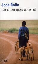 Couverture du livre « Un chien mort après lui » de Jean Rolin aux éditions Gallimard