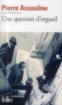 Couverture du livre « Une question d'orgueil » de Pierre Assouline aux éditions Gallimard
