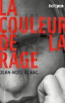 Couverture du livre « La couleur de la rage ; autres histoires » de Jean-Noel Blanc aux éditions Gallimard-jeunesse