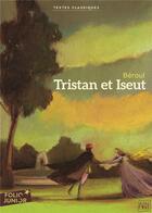 Couverture du livre « Tristan et Iseut de Béroul » de Nathalie Novi et Philippe Delpeuch aux éditions Gallimard-jeunesse