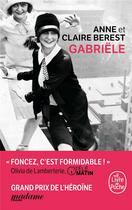 Couverture du livre « Gabriële » de Anne Berest et Claire Berest aux éditions Lgf