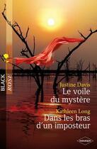 Couverture du livre « Le voile du mystère ; dans les bras d'un imposteur » de Justine Davis et Kathleen Long aux éditions Harlequin