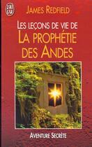 Couverture du livre « Les leçons de vie de la prophétie des Andes » de James Redfield aux éditions J'ai Lu
