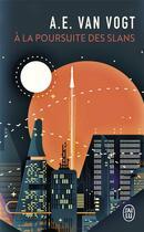 Couverture du livre « À la poursuite des Slans » de Alfred-Elton Van Vogt aux éditions J'ai Lu