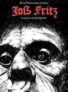 Couverture du livre « La passion des Anabaptistes T.1 ; Joss Fritz » de Ambre et David Vandermeulen aux éditions Six Pieds Sous Terre