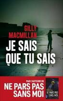Couverture du livre « Je sais que tu sais » de Gilly Macmillan aux éditions Les Escales