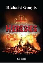 Couverture du livre « Hérésies » de Richard Gougis aux éditions Ella Editions