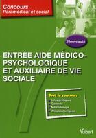 Couverture du livre « Entrée aide médico-psychologique et auxiliaire de vie sociale » de Gwenaelle Talloc aux éditions Vuibert
