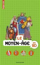 Couverture du livre « Le Moyen-Age en BD » de Pascale Bouchie et Beatrice Veillon aux éditions Bayard Jeunesse