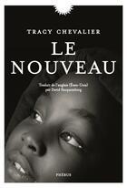 Couverture du livre « Le nouveau » de Tracy Chevalier aux éditions Phebus
