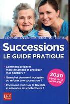 Couverture du livre « Successions le guide pratique (édition 2020) » de Sylvie Dibos-Lacroux aux éditions Prat Editions