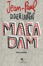 Couverture du livre « Macadam » de Jean-Paul Didierlaurent aux éditions Au Diable Vauvert