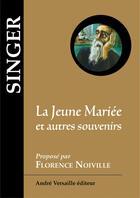 Couverture du livre « La jeune mariée et autres souvenirs » de Isaac Bashevis-Singer aux éditions Andre Versaille