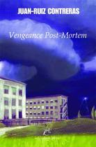Couverture du livre « Vengeance post-mortem » de Jean-Ruiz Contreras aux éditions La Compagnie Litteraire