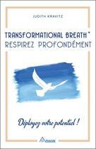 Couverture du livre « Transformational breath : respirez profondément ; déployez votre potentiel ! » de Kravitz Judith aux éditions Ariane