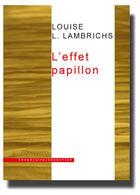 Couverture du livre « L'effet papillon » de Louise L. Lambrichs aux éditions Inventaire Invention