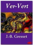 Couverture du livre « Ver-vert » de Jean-Baptiste Gresset aux éditions Ebookslib